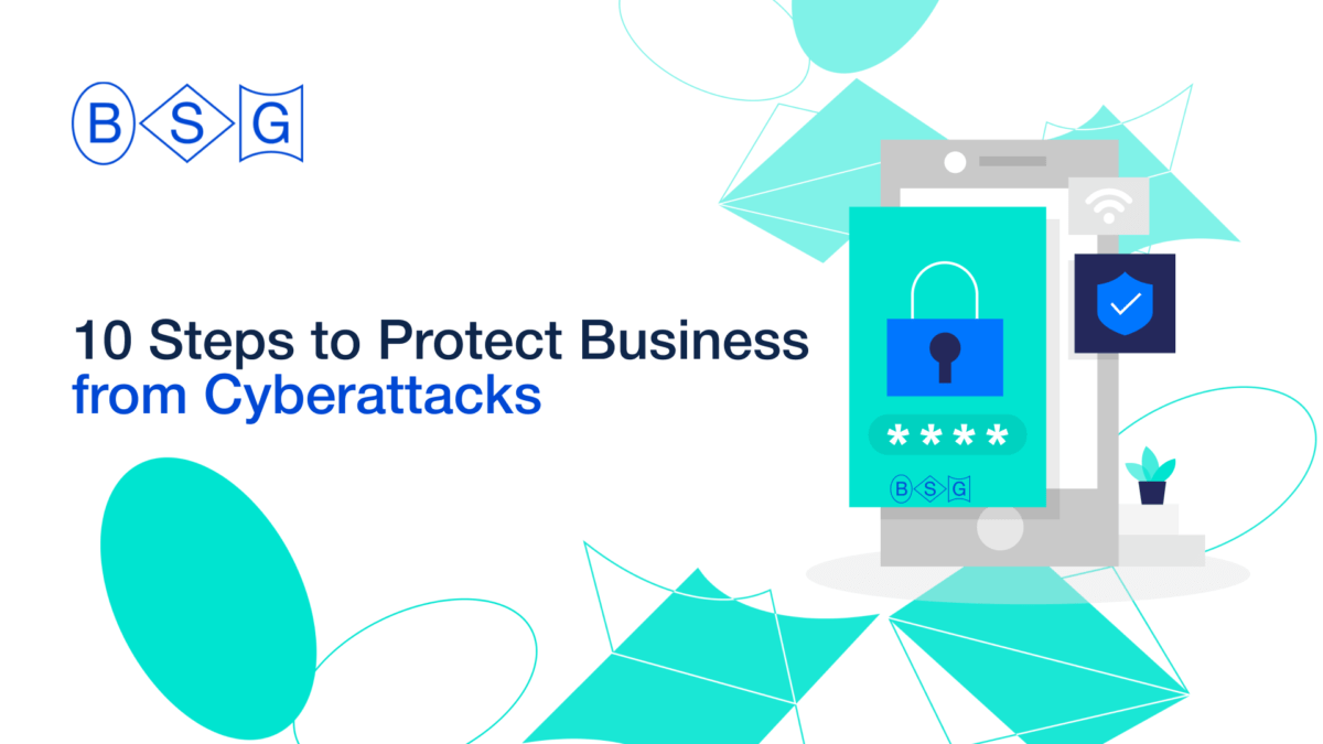 10 Steps to Protect Business from Cyberattacks -Berezha Security Group